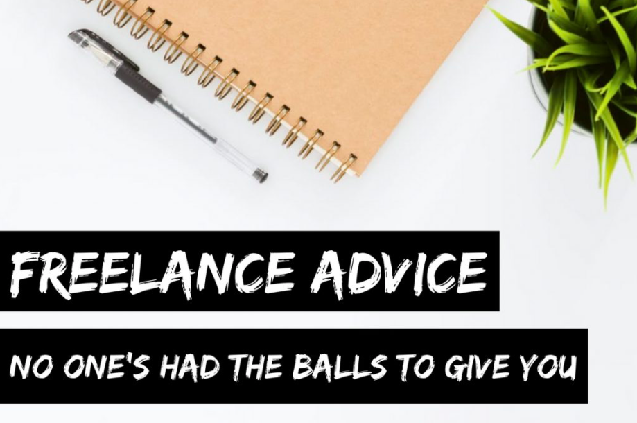 freelancing advice no one's had the balls to give you