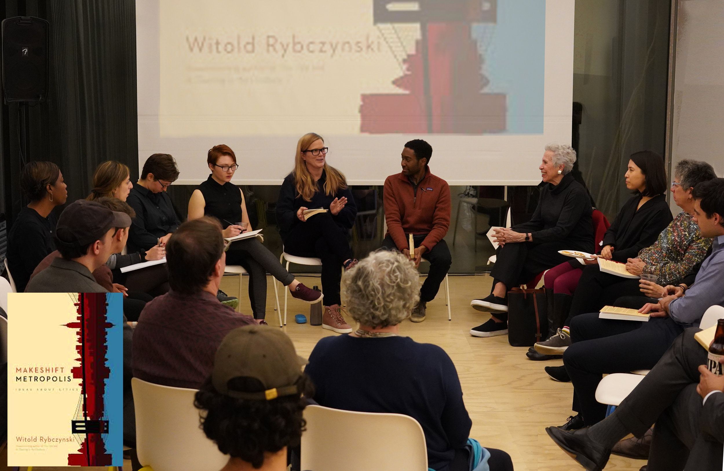 Faith Rose moderates a discussion on Witold Rybcynski's  Makeshift Metropolis  as part of the 2018 festival City-Making from the Outside In.