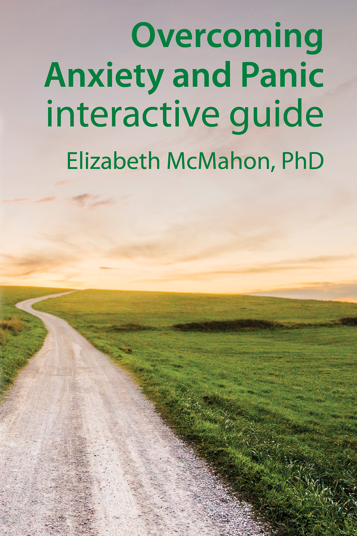 Overcoming Anxiety and Panicinteractive guide - Elizabeth McMahon, PhD