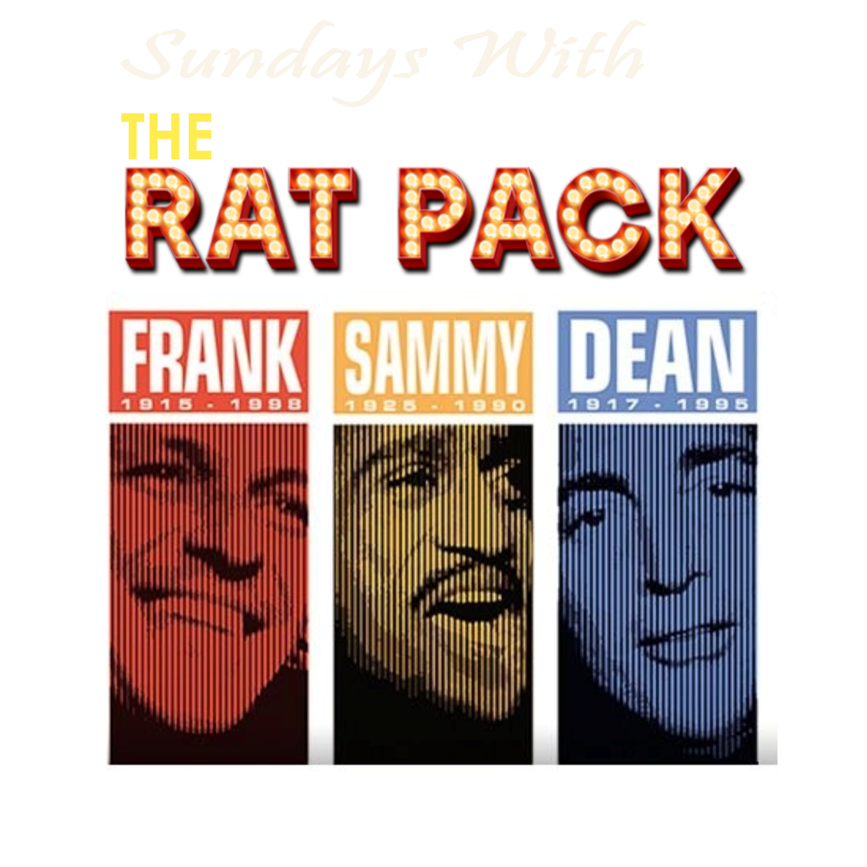 SUNDAYS WITH THE RAT PACK - SUNDAYS from 3pm-6pm PST/6pm-9pm EST. The best of Frank, Sammy and Dean! Join our VIP club to listen on demand at your leisure.