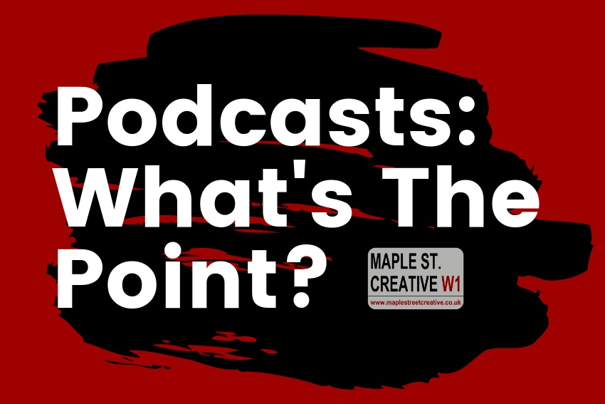 Podcasts whats the point