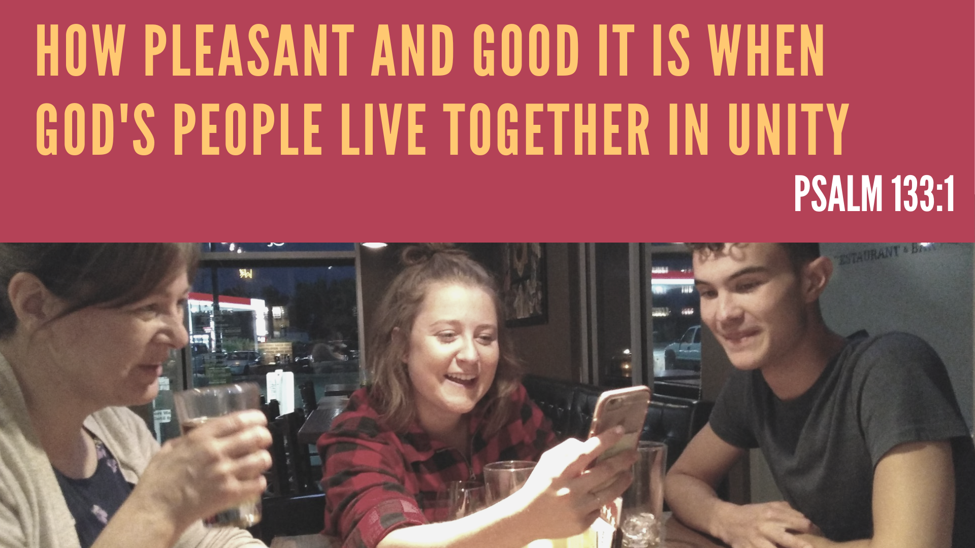 how pleasant and good it is when god's people live together in unity.png