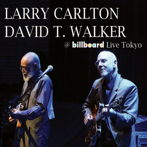 """Larry Carlton and David T. Walker at Billboard Live Tokyo"""