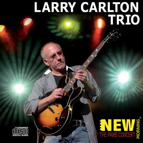 """""""Larry Carlton Trio: The Paris Concert"""""""