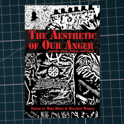 The aesthetic of our anger - The first edited academic collection on the subject of anarcho-punk. Chapter by Russ Bestley entitled Big A Little A: The Graphic Language of Anarchy, pp.43-65. Published by Autonomedia, New York, Autumn 2016.