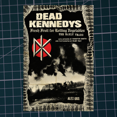 DEAD KENNEDYS BOOK - Design of book written by Alex Ogg, published by PM Press (US + UK), LIKE (Finland), Edicoes Ideal (Brazil) and Ventil (Germany) Spring 2014 and Camion Blanc (France) and Tsunami Edizioni (Italy) Autumn 2017. Chapter by Russ Bestley entitled Grafic Anarchy: Winston Smith – All Art is Propaganda.
