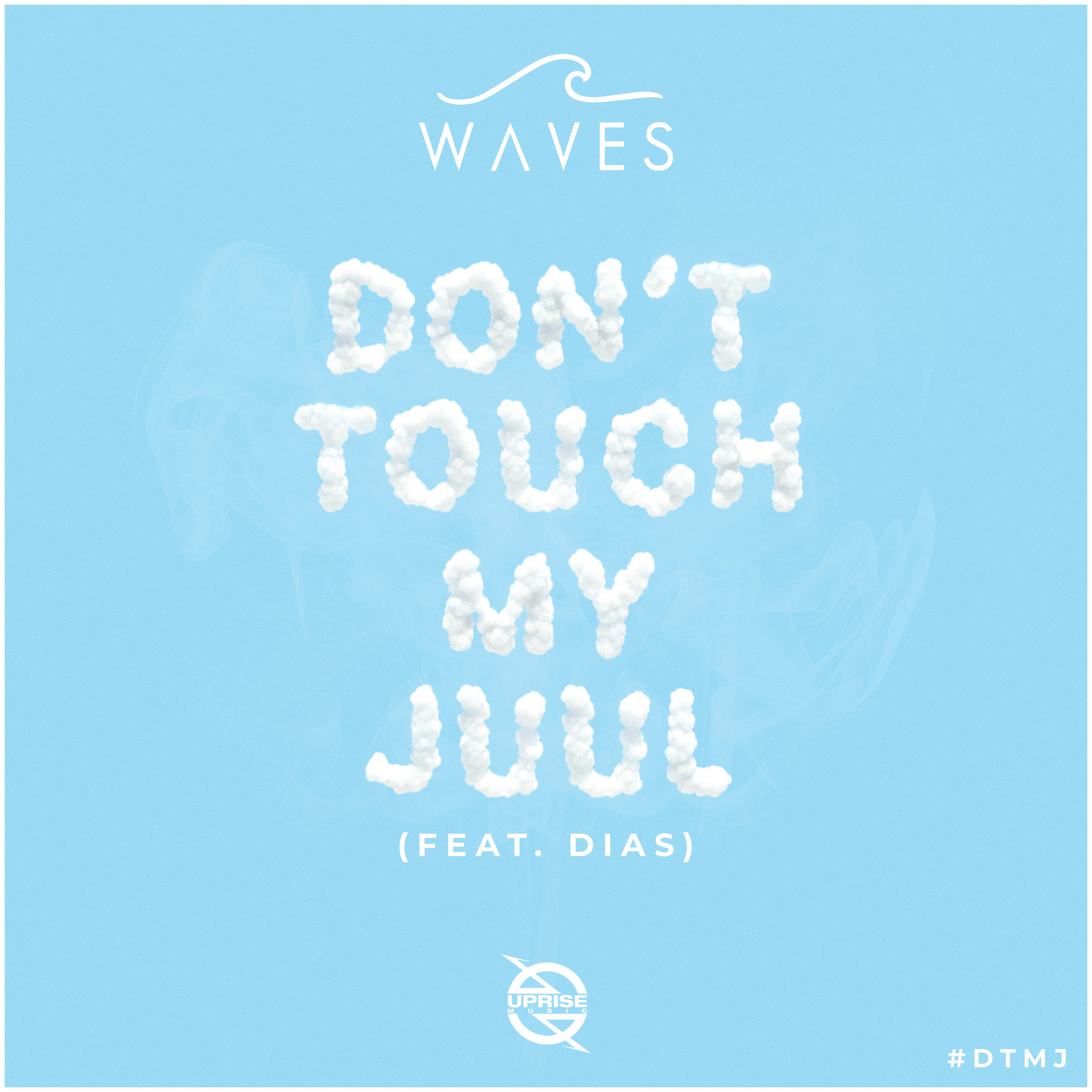 WAVES - Don't Touch My JUUL (feat. DIAS)