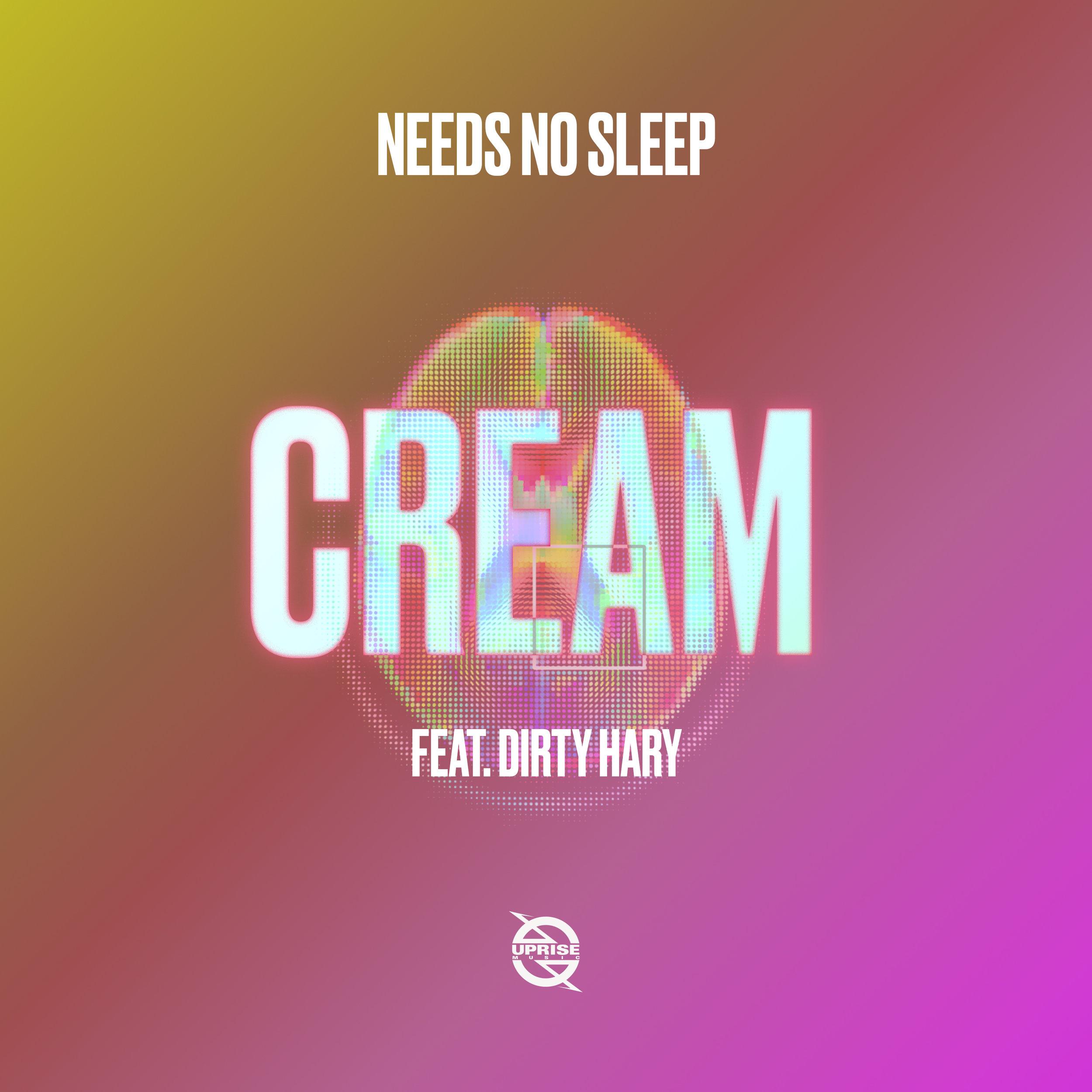 Needs No Sleep - Cream (feat. Dirty Harry)