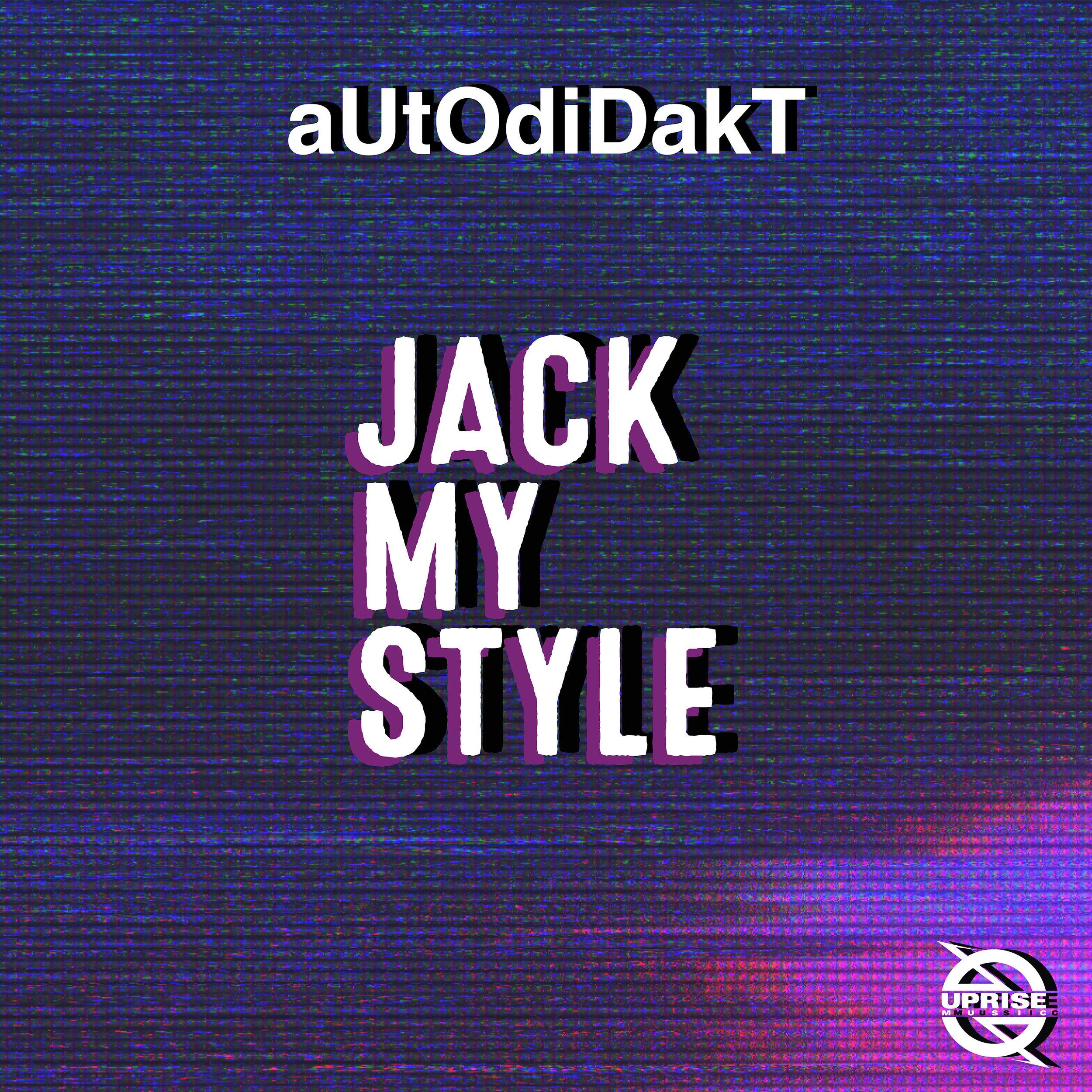 aUtOdiDakT - Jack My Style