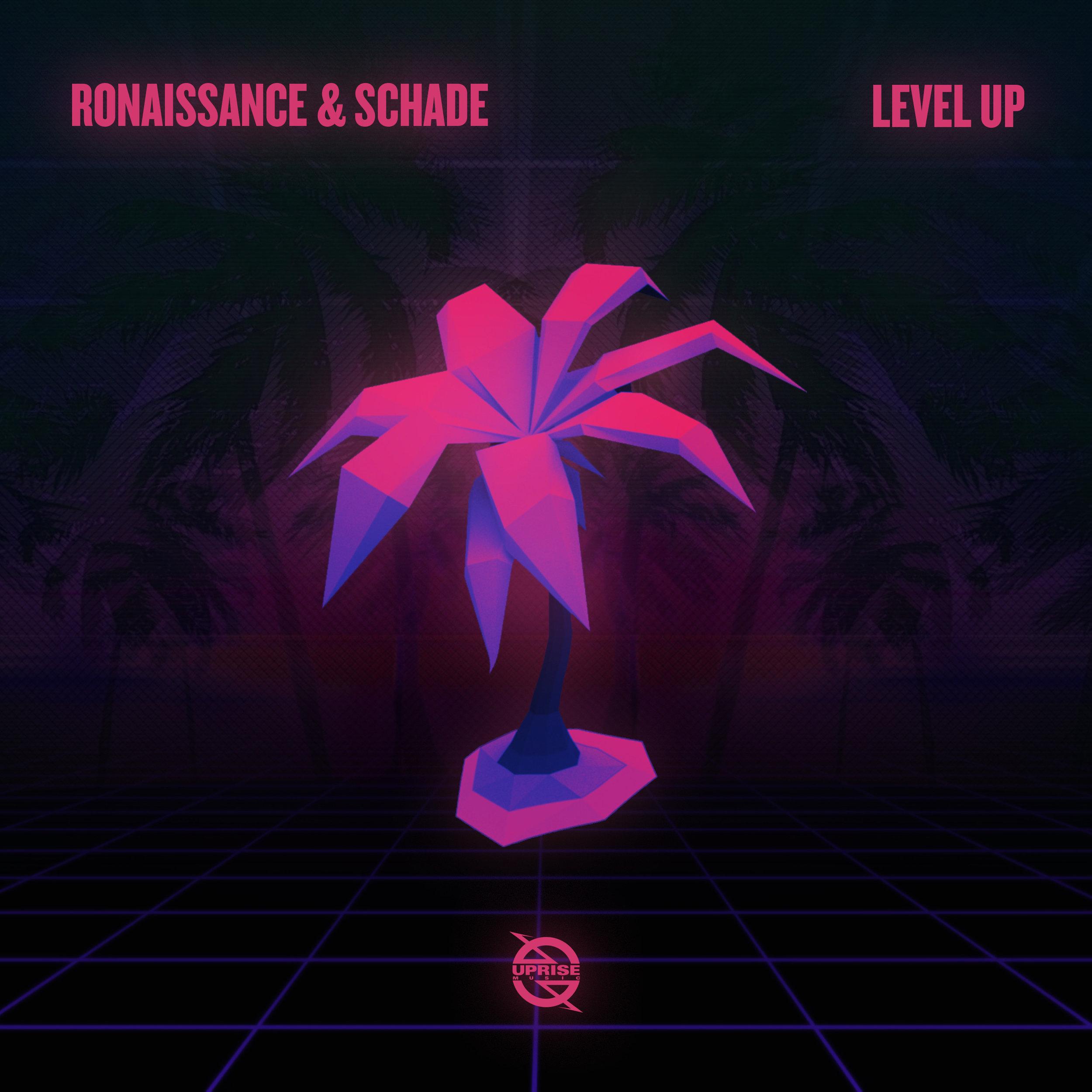 Ronaissance & Schade - Levl Up