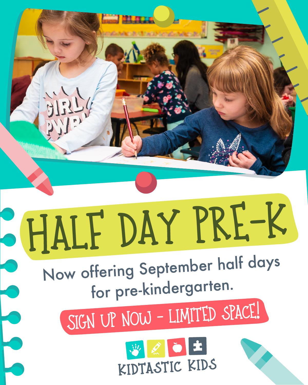 Flyer for Half Day Pre K, offering for September half days for pre-kindergarten. Sign up now