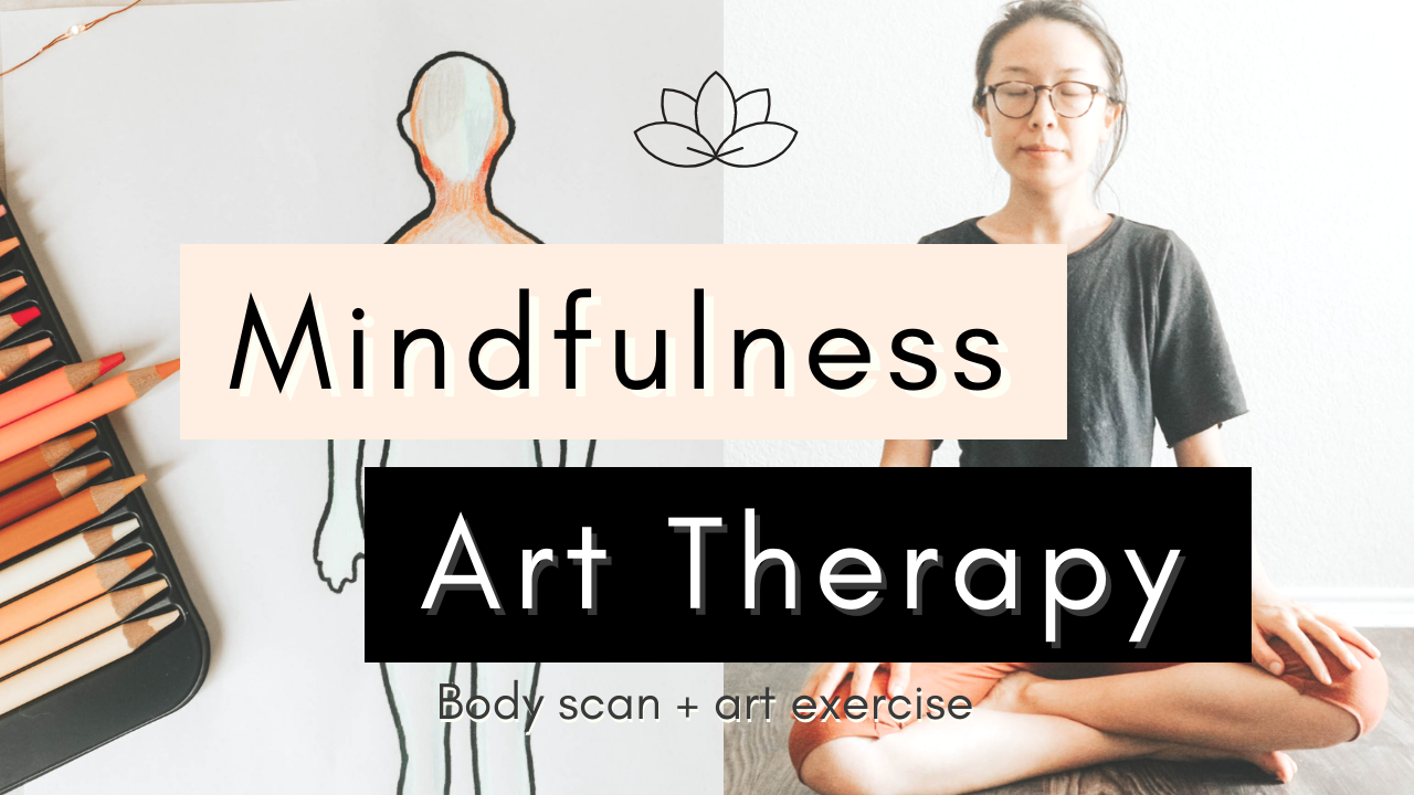 youtube thumbnail - Art Therapy Body Scan Meditation | Art for Mindfulness.png