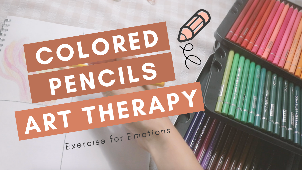 youtube thumbnail - colored pencils art therapy for feelings.png