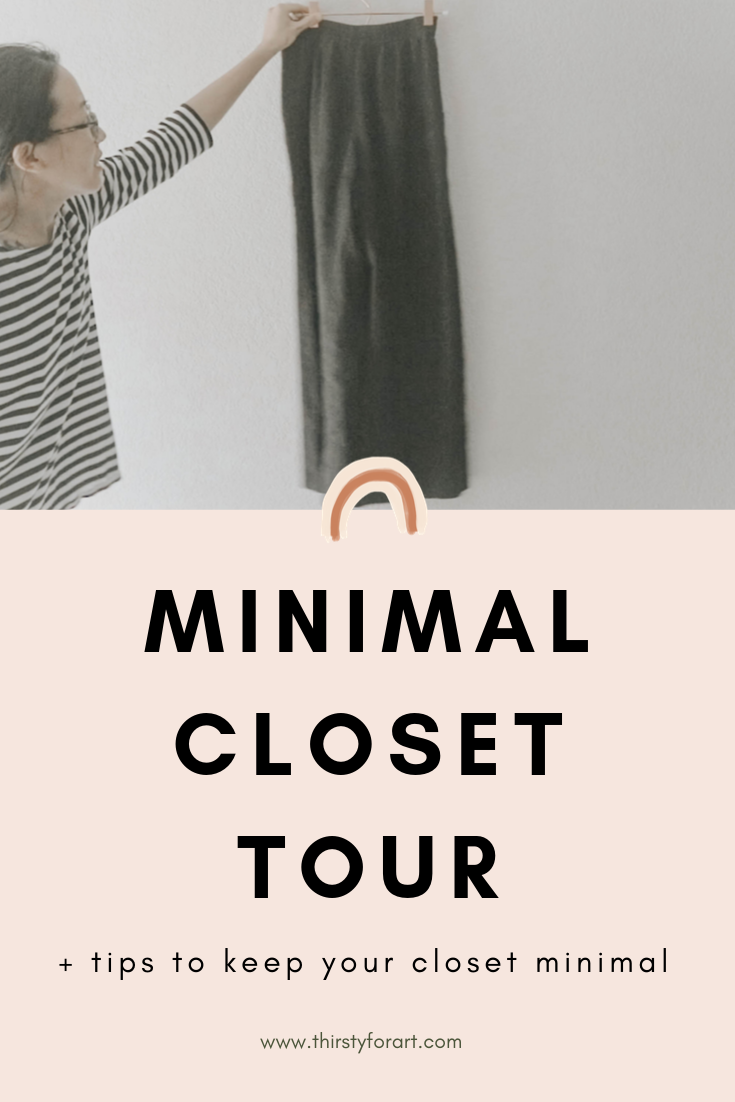 Minimal Wardrobe Closet Tour - Thirsty For Art.png