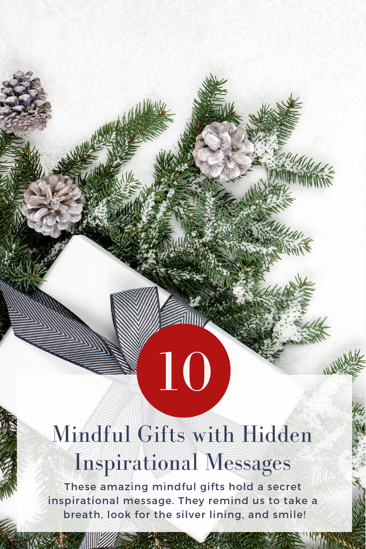 These amazing mindful gifts hold a secret inspirational message. They remind us to take a breath, look for the silver lining, and smile!
