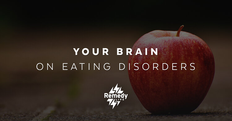 Your Brain on Eating Disorders