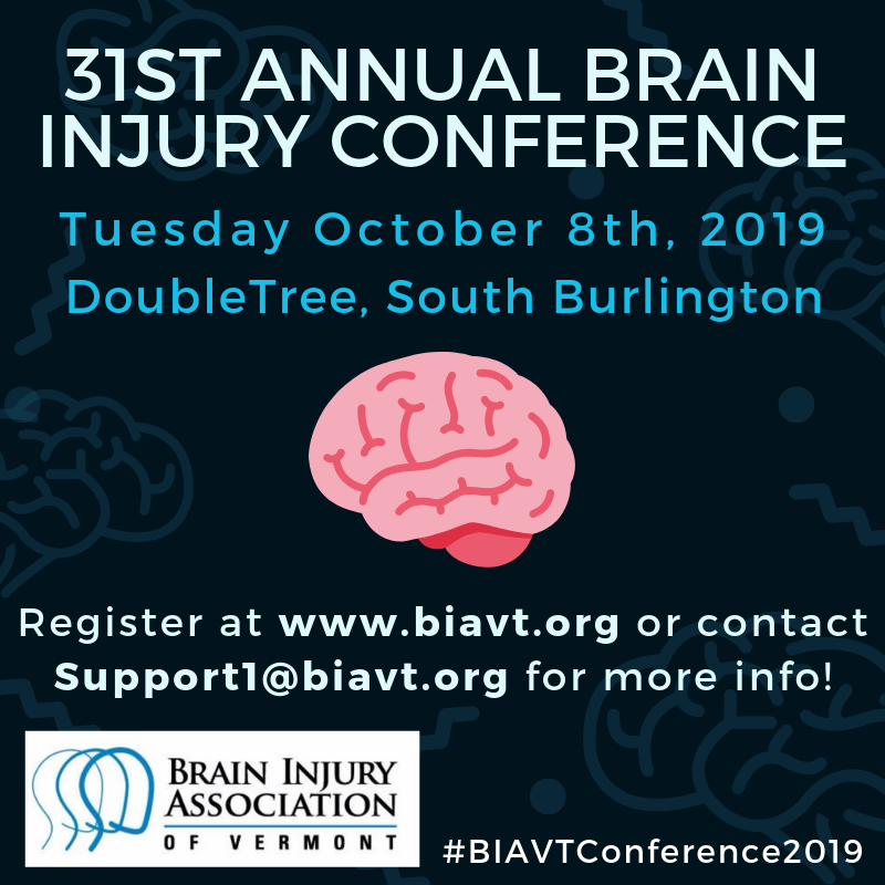 - 31ST ANNUAL BRAIN INJURY CONFERENCETuesday October 8th, 2019DoubleTree, South  Burlington