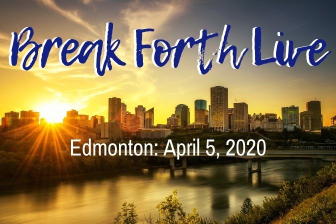 Break Forth Live: Edmonton - A One-Day conference featuring inspirational teaching, worship and grace-filled ministry. A 'don't miss' event.