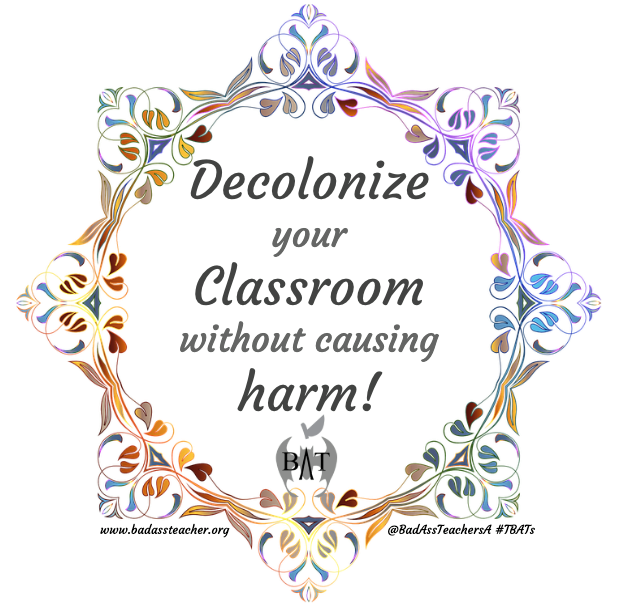 We have been watching through some of the discussions within our membership and have seen a few themes stand out. To begin within, safety can start with the messaging that a student can be their true self in any space, at any time. We know that this is not the case for everyone - but you can do your part to make it that way in your classroom, your building, and your district. This goes beyond just welcoming and accepting who they are, it even extends beyond inclusion of materials from different authors. Decolonizing your classroom should also include an analysis of space and structures with an overall focus on centering those for who this is being done.  We have seen a lot of posts recently about activities that have been done in the classroom that were designed to highlight stereotypes that exist, or the use of texts and other materials to generate discussions around racism. It's great that we are seeing more of an effort to create culturally competent classrooms. But please know that this extends beyond just writing the lesson plan. Research and training is absolutely necessary before and during this work.  There are many resources like the ones below that will help you on this journey. Decolonizing the classroom extends beyond alternative seating and cool posters. It creates a home for the students that you build with them; and all good homes start with a strong foundation, without causing injury or harm in the process.   Teaching Race in Schools in the 21st Century    Decolonize your Syllabus    Decolonizing your syllabus? You might have missed some steps