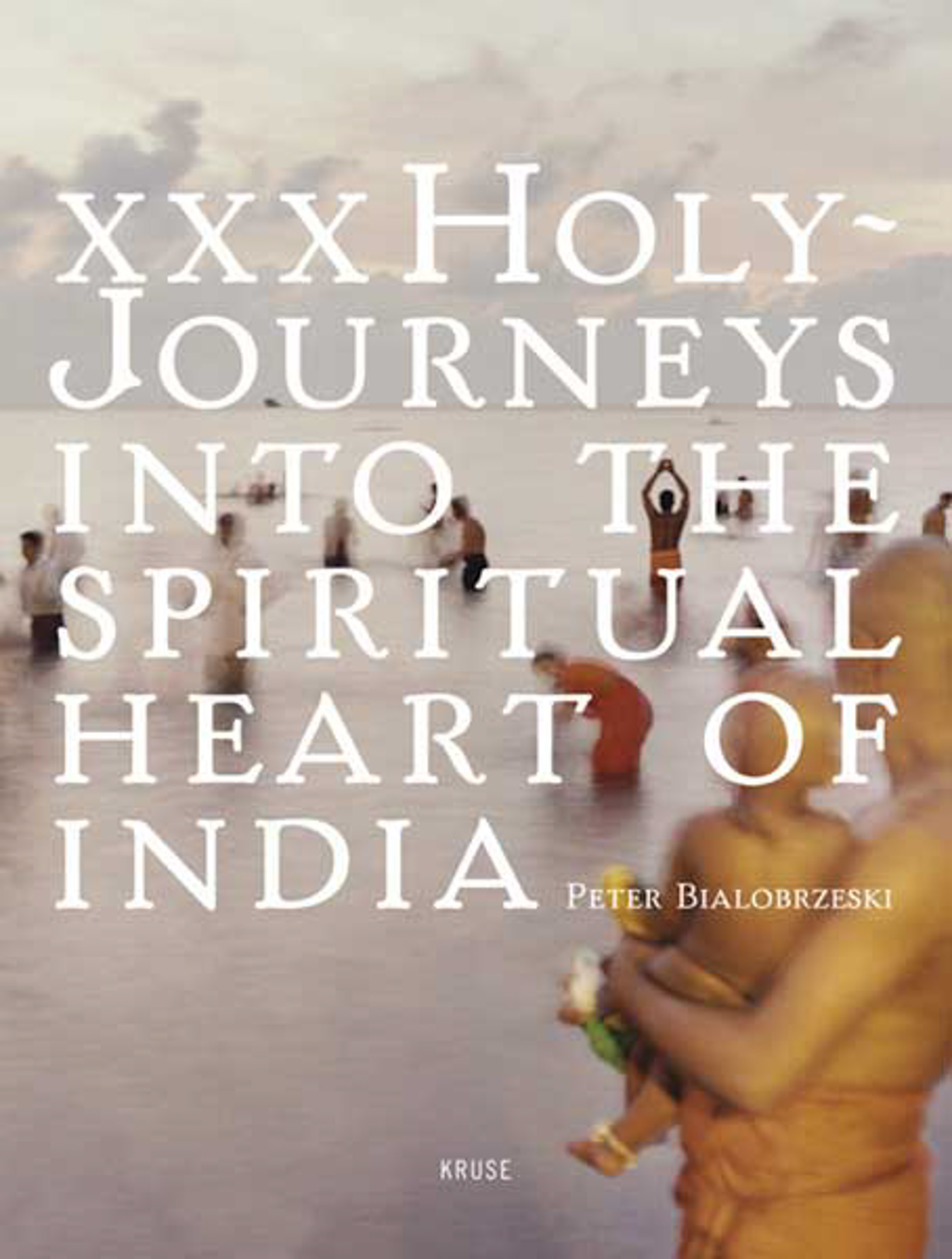 - xxxHoly-Journeys into the Spiritual Heart of India is my first monographic book, published in the year 2000