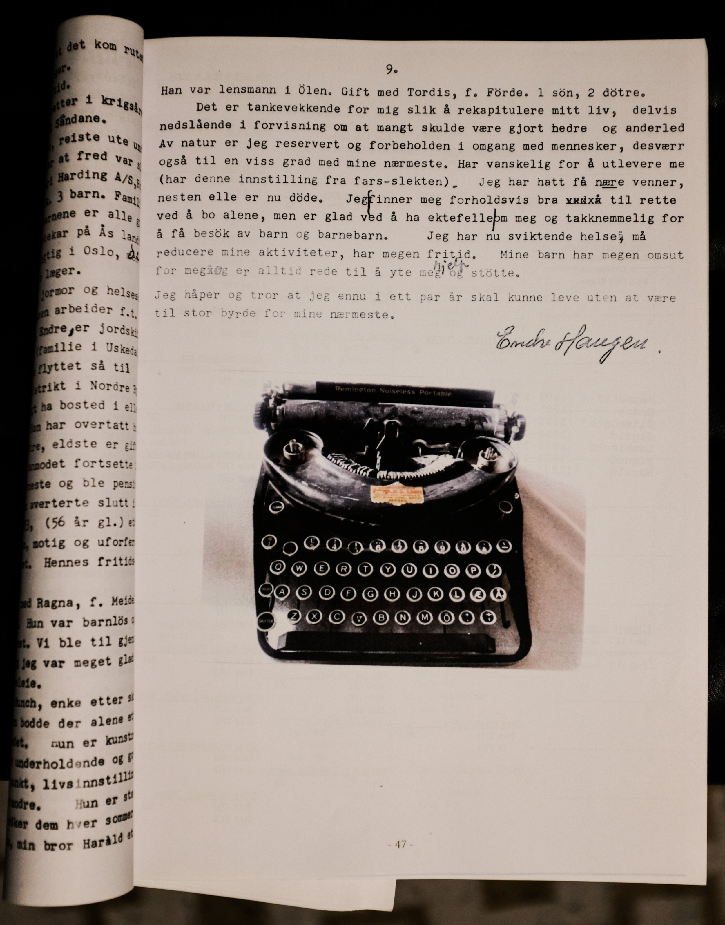 På oppmoding frå eine sonen sin skreiv Haugen om livet sitt då han var blitt 85 år gammal. Remington-skrivemaskinen eksisterer enno.