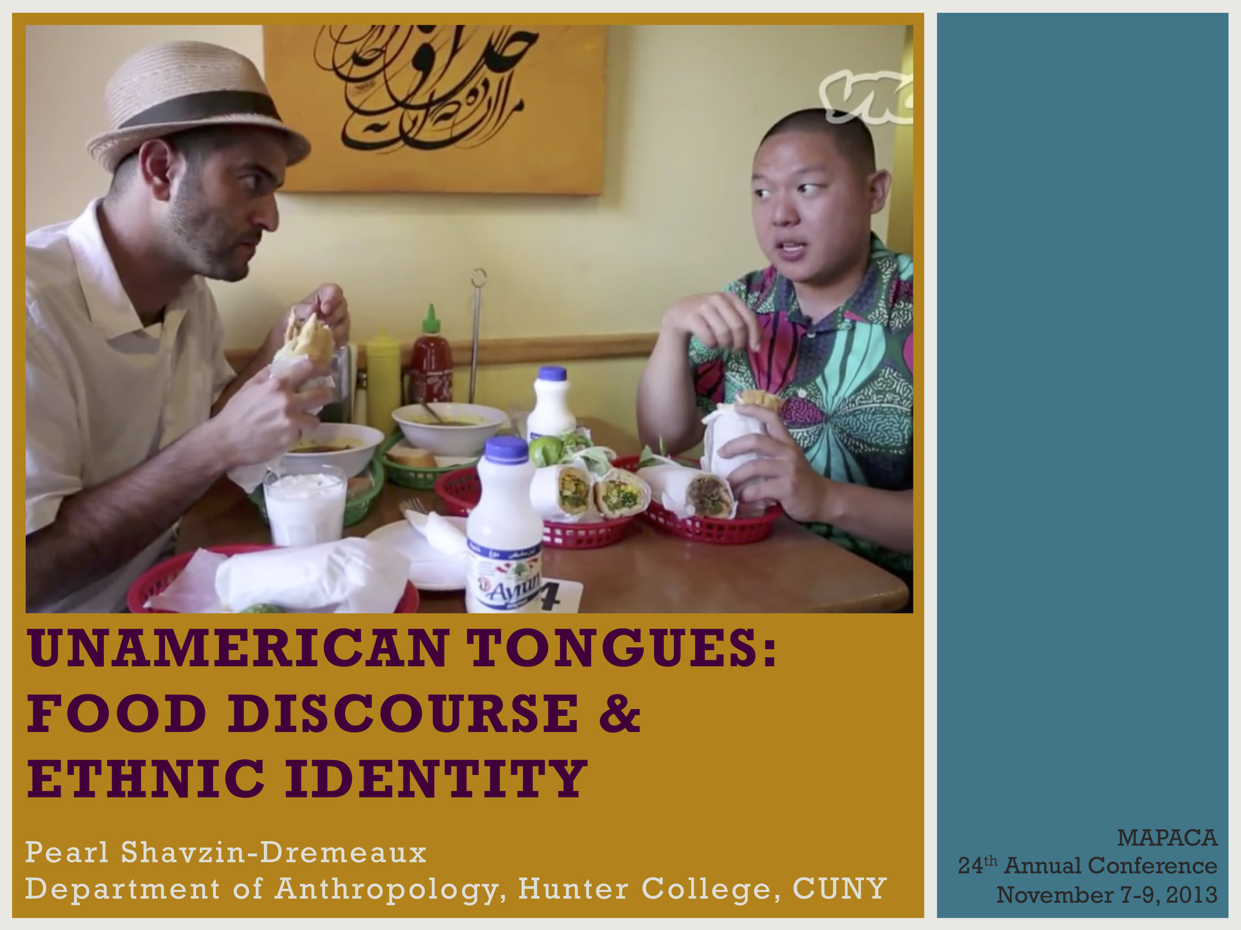 """Unamerican Tongues: Food Discourse & Ethnic Identity - The Project: MAPACA Presentation (Preliminary MA Thesis Work)Problem/Goal: A 15 minute presentation for an academic conferenceStakeholders: Members of the conference panel; audience (academics, students, independent scholars)Details: The presentation was for a panel at an interdisciplinary academic conference focused on popular and American cultural studies, held by the Mid-Atlantic Popular & American Culture Association (MAPACA). The presentation focused on a case study I conducted using early episodes of a food travelogue series hosted by Eddie Huang (currently Huang's World, formerly named Fresh Off the Boat). The presentation needed to provide enough information to help me share what I found with an audience that had varying degrees of knowledge and experience with food studies and/or linguistic anthropology.This presentation later became the foundation of my master's thesis, """"Rice, Rap, and Based FOBs: Food Discourse and Asian American Identity.""""Download this presentation here."""