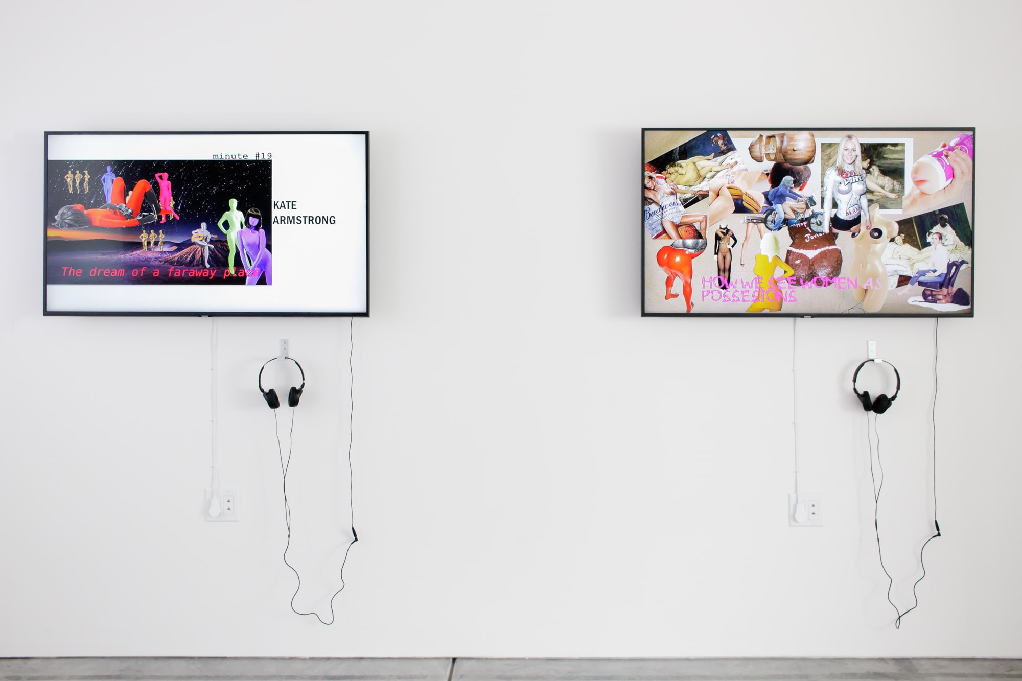 Installation View: Kate Armstrong, episode #4, minute 19 and Faith Holland, episode # 1 , minute 29
