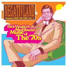 Over The Edge Vol. 4: Dick Vaughn's Moribund Music of the 70's - 1990