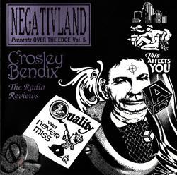 Over The Edge Vol. 5: Crosley Bendix: The Radio Reviews - 1993