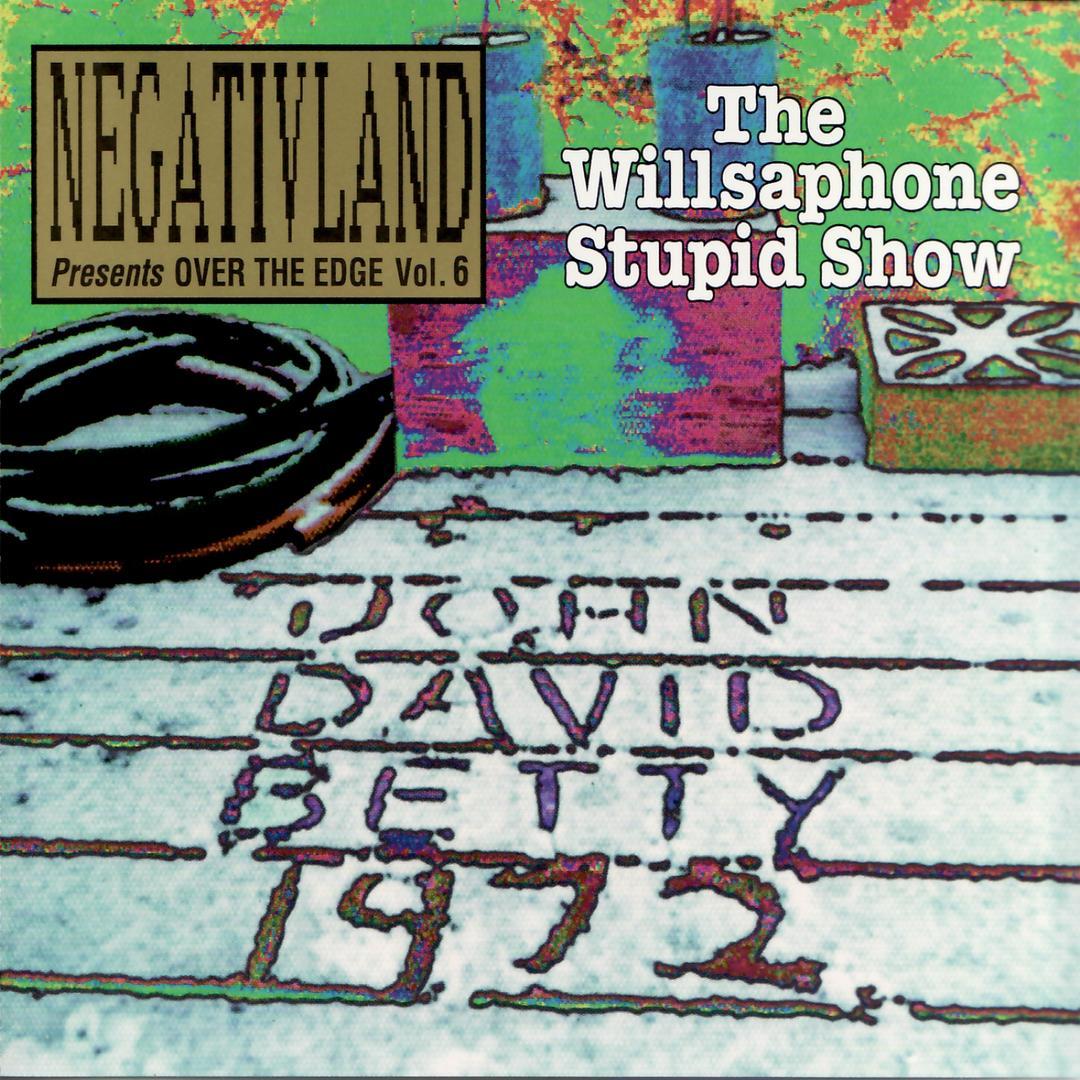 Over The Edge Vol. 6: The Willsaphone Stupid Show - 1993