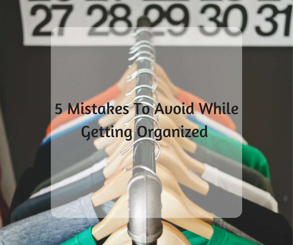 5 Mistakes To Avoid While Getting Organized-FB.png