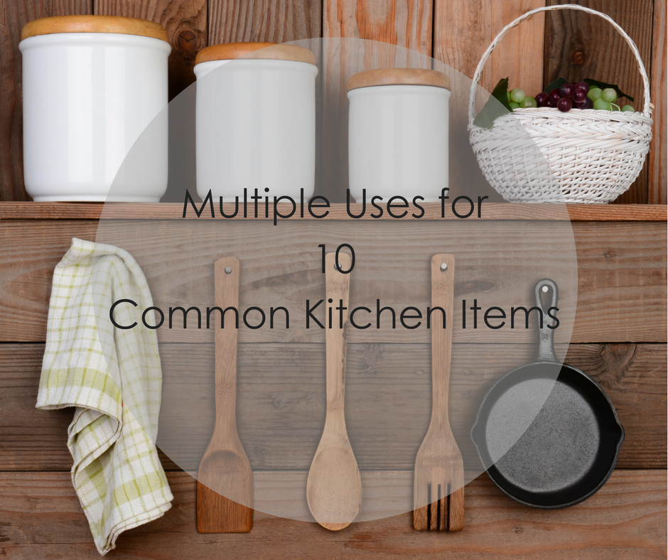 Multiple Uses for 10 Common Kitchen Items- FB.png