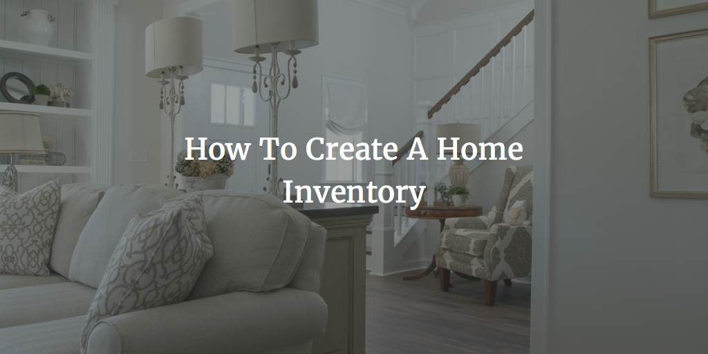 How To Create A Home Inventory.png