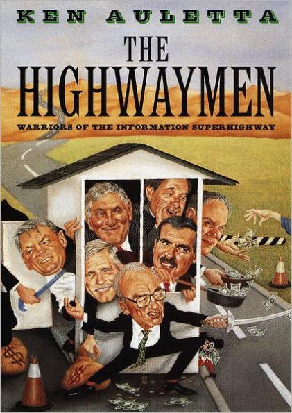 The Highwaymen, by Ken Auletta