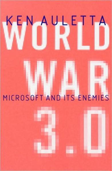 World War 3.0, by Ken Auletta