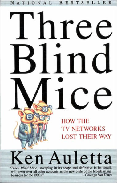 Three Blind Mice, by Ken Auletta