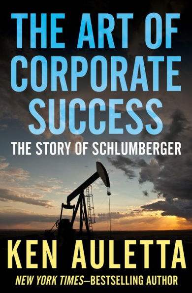The Art of Corporate Success, by Ken Auletta