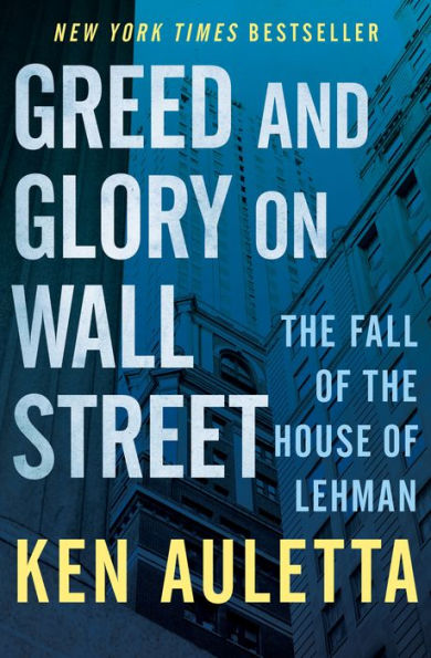 Greed and Glory on Wall Street, by Ken Auletta