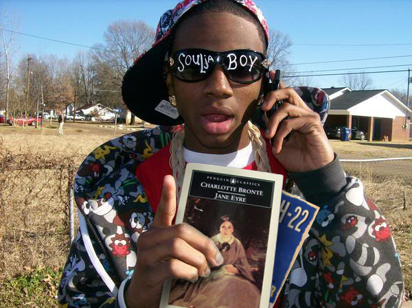 """""""Ain't got time for chit chat; I'm tryin' to get this money. So get up out my face, you doo-doo head dummy. I am no bird; and no net ensnares me: I am a free human being with an independent will.""""    Soulja Boy ft. Charlotte Brontë"""