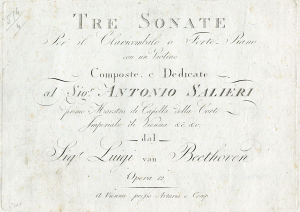 Three Sonatas for Harpsichord or Fortepiano and Violin, Opus 12, dedicated to Antonio Salieri .  First edition published in Vienna by Artaria & Comp. in 1798 or 1799.  Gift of Ira F. Brilliant, 1999