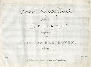 Two Easy Sonatas for the Pianoforte, Opus 49, composed by Beethoven in 1796-1798  First edition, published in Vienna by the Bureau d'Arts et d'Industrie, 1805