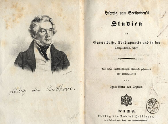 Ignaz von Seyfried,  Ludwig van Beethoven's     Studien im Generalbasse, Contrapuncte und in der Compositions-Lehre , ( Ludwig van Beethoven's Studies in Thoroughbass, Counterpoint, and Composition ) published by T. Haslinger in Vienna, 1832;  First edition of these studies, assembled by Seyfried, used by Beethoven to instruct the Archduke Rudolph in composition and theory, but also including biographical notes on Beethoven Published in Vienna by T. Haslinger, 1832; Gift of the American Beethoven Society