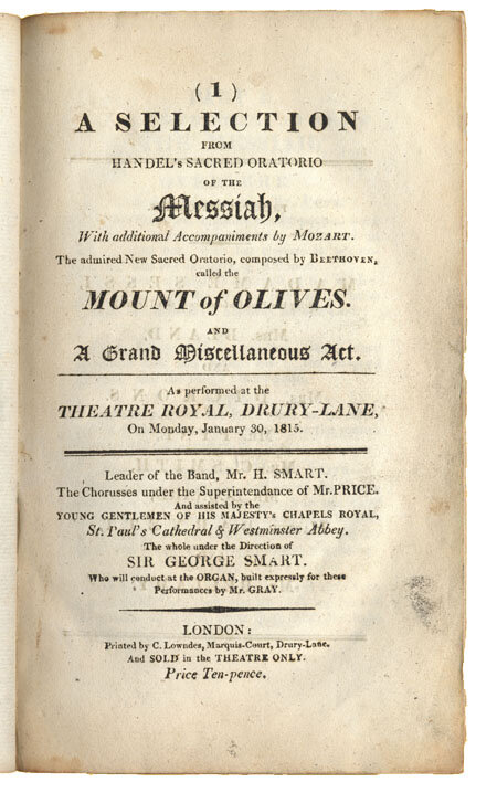 Oratorio texts for performances at the Theatre Royal, Drury Lane, London, for the Winter season (January-March), 1815, with English-language texts for  The Mount of Olives  and descriptions of other Beethoven works performed during the season, including  Wellington's Victory,  Opus 91, and the Kyrie and Credo movements from the Mass in C Major, Opus 86;Gift of the American Beethoven Society, 1999