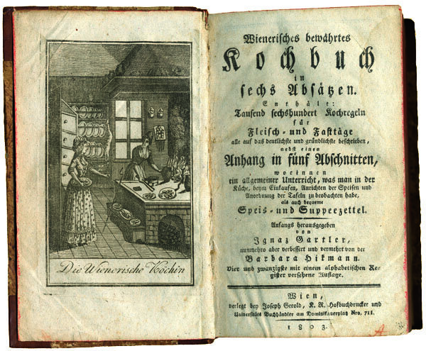 Wienerisches bewährtes Kochbuch ,Viennese cookbook by Ignaz Gartler, revised by Barbara Hikmann, published by Joseph Gerold in Vienna 1803; Gift of the American Beethoven Society, 2008
