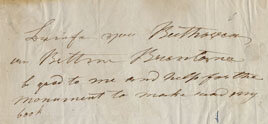 "Autograph note in English by Bettina Brentano, undated; Gift of the American Beethoven Society, 2000  Transcription: ""Breife von Beethoven an Bettina Brentano be good to me and help for the monument to make read my book"""