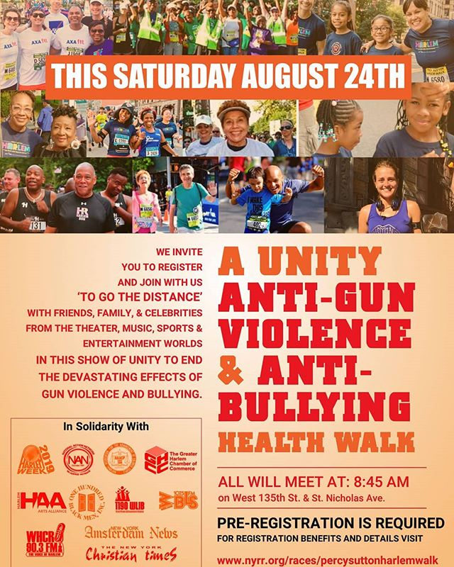WE INVITE YOU JOIN US TOMORROW TO 'GO THE DISTANCE' WITH FRIENDS, FAMILY, AND CELEBRITY ADVOCATES FROM THE THEATER, MUSIC, SPORTS & ENTERTAINMENT WORLDS IN THIS SHOW OF ACTION TO END THE DEVASTATING EFFECTS OF GUN VIOLENCE AND BULLYING.  REGISTRATION @ NYRR.ORG * IS MANDATORY  #harlemweek45