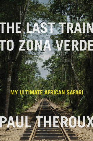 The Last Train to Zona Verde: My Ultimate African Safari (2013) - Following the success of the acclaimed Ghost Train to the Eastern Star and The Great Railway Bazaar, The Last Train to Zona Verde is an ode to the last African journey of the world's most celebrated travel writer.