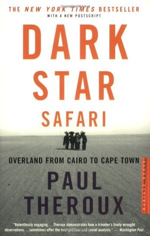 Dark Star Safari: Overland from Cairo to Cape Town (2002) - In a new postscript, Theroux recounts the dramatic events of a return to Africa to visit Zimbabwe.