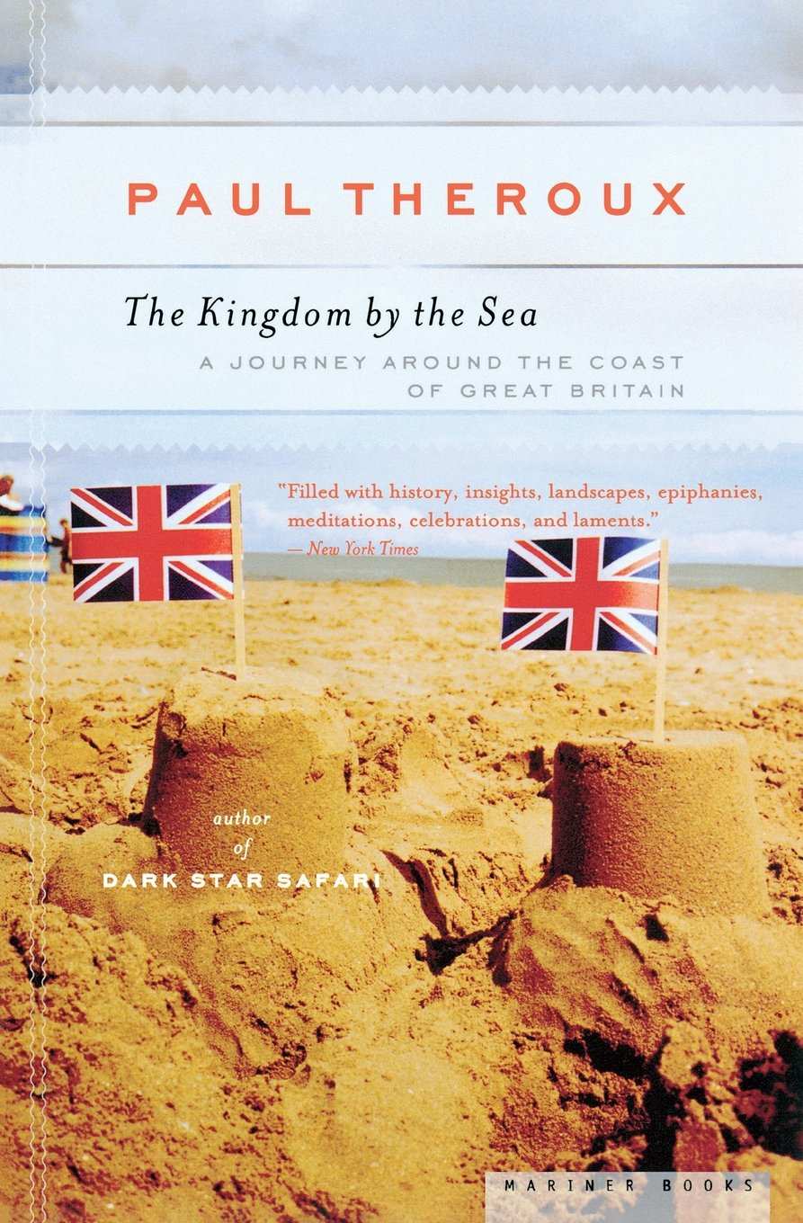 The Kingdom by the Sea (1983) - It was 1982, the summer of the Falkland Islands War, and the birth of the royal heir, Prince William--and the ideal time, Theroux found, to surprise the British into talking about themselves. The result is a candid, funny, perceptive, and opinionated travelogue of his journey and his findings.