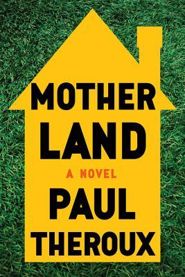 Mother Land (2017) - A richly detailed, darkly hilarious novel of a family held together and torn apart by its narcissistic matriarch.